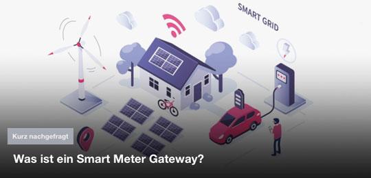 Kurz nachgefragt – Was ist ein Smart Meter Gateway?